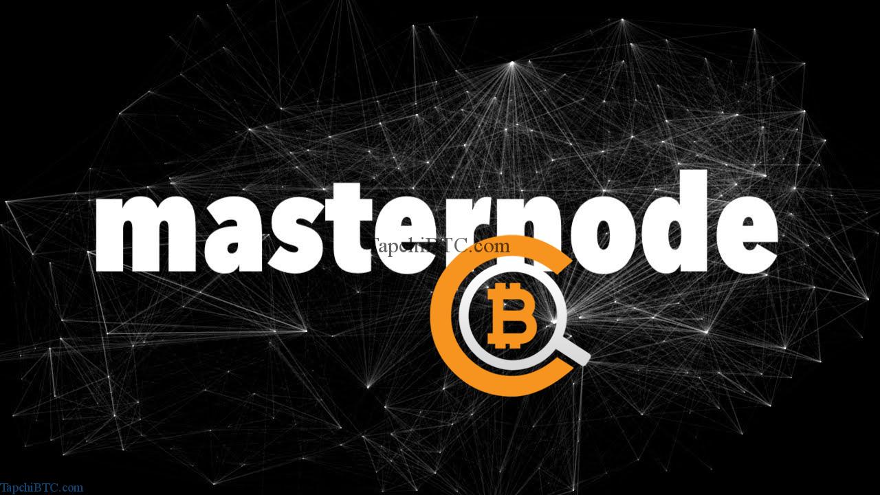 Masternode là gì? Tìm hiểu về kênh đầu tư Masternode